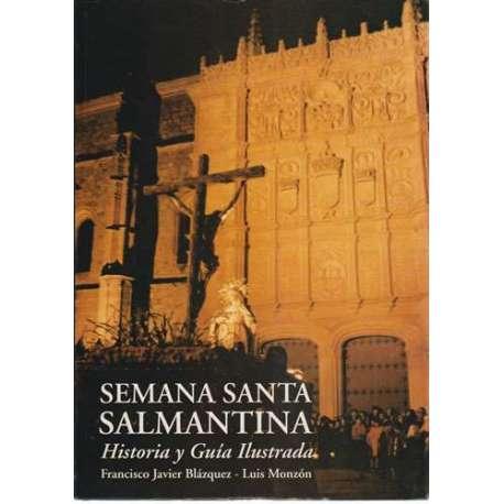 Semana Santa salmantina. Historia y guía ilustrada