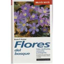 Flores del bosque. Cómo clasificarlas, conocerlas y protegerlas