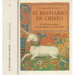 El bestiario de Cristo. El simbolismo animal en la Antigüedad y la Edad Media. 2 tomos