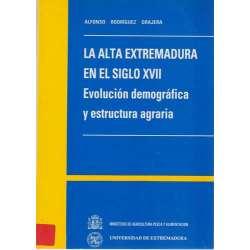 La alta Extremadura en el S XVII. Evolución demográfica y estructura agraria