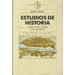ESTUDIOS DE HISTORIA. 2.- SEVILLA, FORTALEZA Y MERCADO Y OTROS TEMAS SEVILLANOS