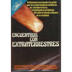 ENCUENTROS CON EXTRATERRESTRES. Testimonios personales de gente que ha comprobado la existencia de extraterrestres, trasladando
