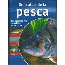 GRAN ATLAS DE LA PESCA. LAS ESPECIES MÁS APRECIADAS DE LA A A LA Z. Las especies más codiciadas, cebos y emplazamientos idóneos