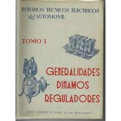 ESTUDIOS TECNICOS ELECTRICOS DEL AUTOMOVIL. 2 TOMOS. I. GENERALIDADES DINAMOS REGULADORES. II. ENCENDIDO, BATERIA, ARRANQUE, ALU