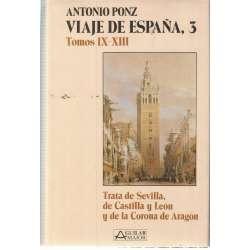 VIAJE DE ESPAÑA 3/. tomos IX-XIII trata de Sevilla de Castilla y León y de la Corona de Aragón