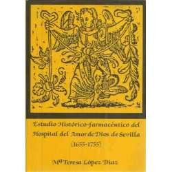 Estudio histórico-farmacéutico del Hospital del Amor de Dios de Sevilla 1655-1755