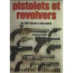 Pistolets el revolvers du XVI siècle à nos jours