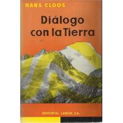 DÍALOGO CON LA TIERRA, Peregrinaciones de un geólogo por el mundo y por la vida.