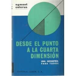 Desde el punto a la cuarta dimensión. Una Geometría para todos