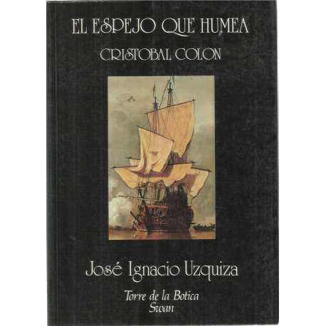 EL ESPEJO QUE HUMEA. CRISTOBAL COLÓN