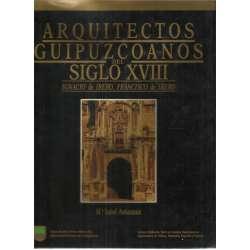 Arquitectos guipuzcoanos del siglo XVIII. Ignacio de Ibero, Francisco de Ibero