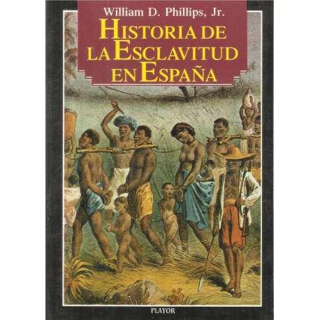 HISTORIA DE LA ESCLAVITUD EN ESPAÑA.