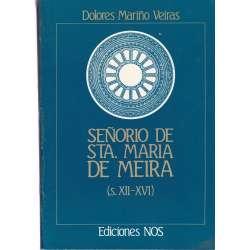 SEÑORIO DE SANTA MARÍA DE MEIRA (De 1150 a 1525).