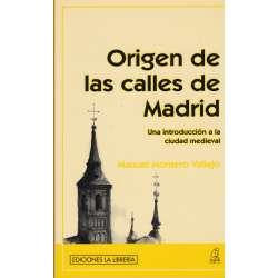 ORÍGEN DE LAS CALLES DE MADRID. Una introducción a la ciudad medieval.
