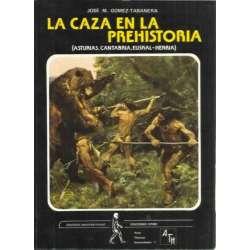 LA CAZA EN LA PREHISTORIA (ASTURIAS, CANTABRIA, EUSKAL-HERRIA)