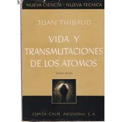 Vida y transmutaciones de los átomos