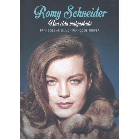 Romy Scheider. Una vida malgastada