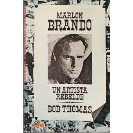 MARLON BRANDO. Un artista rebelde.