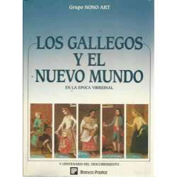 LOS GALLEGOS Y EL NUEVO MUNDO EN LA ÉPOCA VIRREINAL