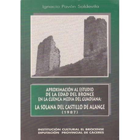 Aproximación al estudio de la Edad del Bronce en la cuenca media del Guadiana: La solana del Castillo de Alange (1987)