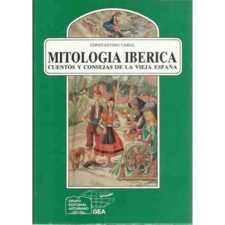 MITOLOGÍA IBÉRICA. SUPERSTICIONES, CUENTOS Y LEYENDAS DE LA VIEJA ESPAÑA
