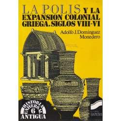 La polis y la expansión colonial griega. Siglos VIII- VI