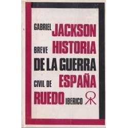 BREVE HISTORIA DE LA GUERRA CIVIL DE ESPAÑA.