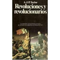 REVOLUCIONES Y REVOLUCIONARIOS. La tradición revolucionaria europea de la toma de la Bastilla a la Rusia de 1917