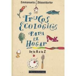 TRUCOS ECOLÓGICOS PARA EL HOGAR. De la A a la Z.