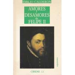 Amores y desamores de Felipe II