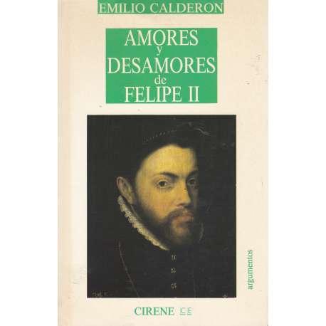 AMORES Y DESAMORES DE FELIPE II.