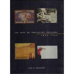 100 ANYS DE PUBLICITAT CATALANA. 1899-1999
