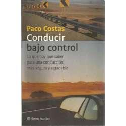 CONDUCIR BAJO CONTROL. Lo que hay que saber para una conducción más segura y agradable