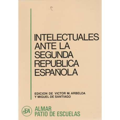 Intelectuales ante la Segunda República Española