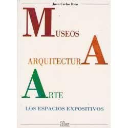 Museos, Arquitectura, Arte. Los espacios expositivos