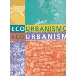 Ecourbanismo. Entornos humanos sostenibles. 60 Proyectos