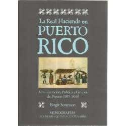LA REAL HACIENDA EN PUERTO RICO. Administración, Política y Grupos de Presión (1815-1868)