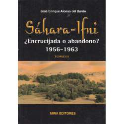 Sáhara Ifni. ¿Encrucijada o abandono? 1956-1963. Tomo II