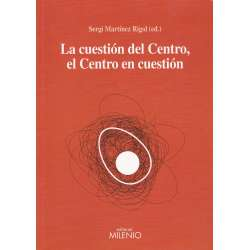 La cuestión del Centro, el Centtro de la cuestión