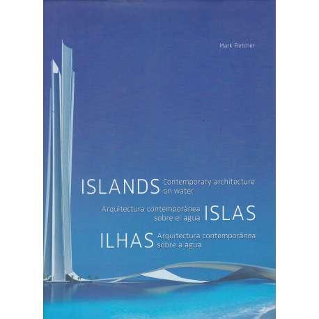 Islas. Arquitectura contemporánea sobre el agua