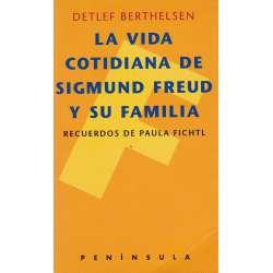 La vida cotidiana de Sigmun Freud y su familia. Recuerdos de Paula Fichtl