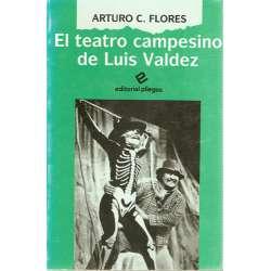 EL TEATRO CAMPESINO DE LUIS VALDEZ (1965-1980)