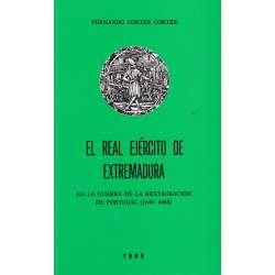 EL REAL EJÉRCITO DE EXTREMADURA (EN LA GUERRA DE LA RESTAURACIÓN DE PORTUGAL 1640-1668).
