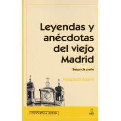 LEYENDAS Y ANÉCDOTAS DEL VIEJO MADRID Y SEGUNDA PARTE. (II tomos).