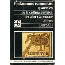 FUNDAMENTOS ECONÓMICOS Y SOCIALES DE LA CULTURA EUROPEA (De Cesar a Carlomagno).