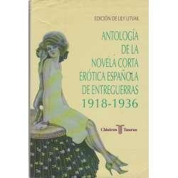 Antología de la novela corta erótica española de entreguerras 1918-1936