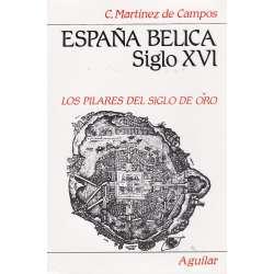 España Bélica siglo XVI.- Los pilares del Siglo de Oro