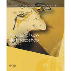 Colección Básica de Fotografía Digital. Manual básico de photoshop