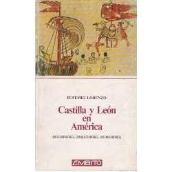 Castilla y León en América. Descubridores, Conquistadores, Colonizadores