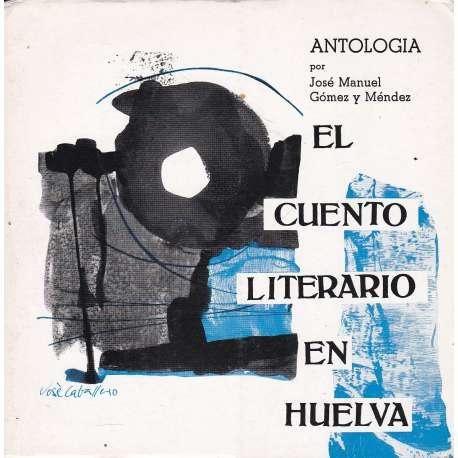 EL CUENTO LITERARIO EN HUELVA. ANTOLOGÍA